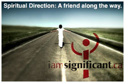Spiritual Direction: a friend along the way. Man dressed in white with arms out standing in the middle of a road. Iamsignificant.ca logo.